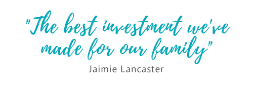 The best investment weve made for our family - Jaimie Lancaster